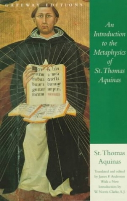 An Intro to the Metaphysics of St Thomas Aquinas