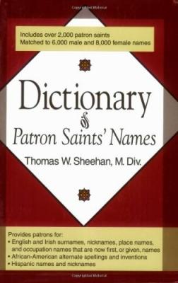 Dictionary of Patron Saints