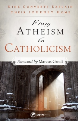 From Atheism to Catholicism 9781682780343