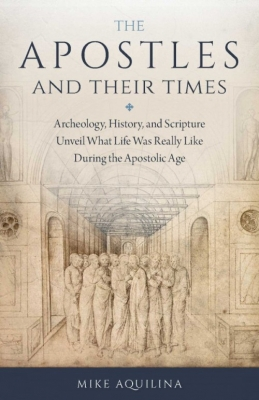 the Apostles and Their Times 9781622824601