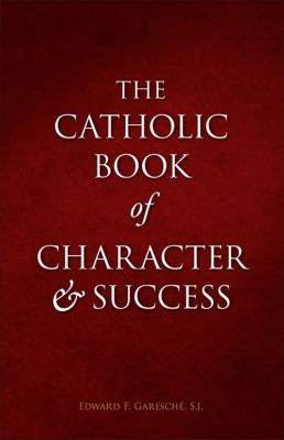 the catholic book of character and success 9781928832560